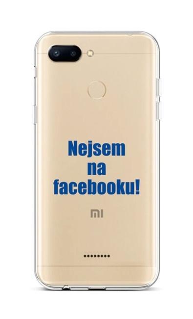 Kryt TopQ Xiaomi Redmi 6 silikon Nejsem na Facebooku 42890 (pouzdro neboli obal na mobil Xiaomi Redmi 6)