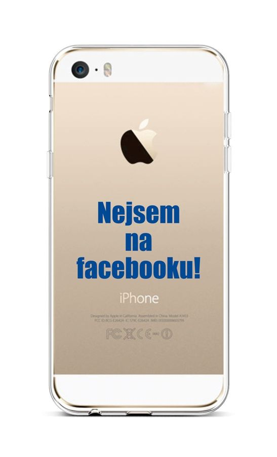 Kryt TopQ iPhone 5 - 5S - SE silikon Nejsem na Facebooku 43943 (pouzdro neboli obal na mobil iPhone 5 - 5S - SE)