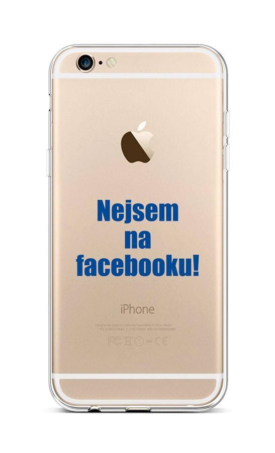 Zadní silikonový kryt na iPhone 6 / 6s Nejsem na Facebooku