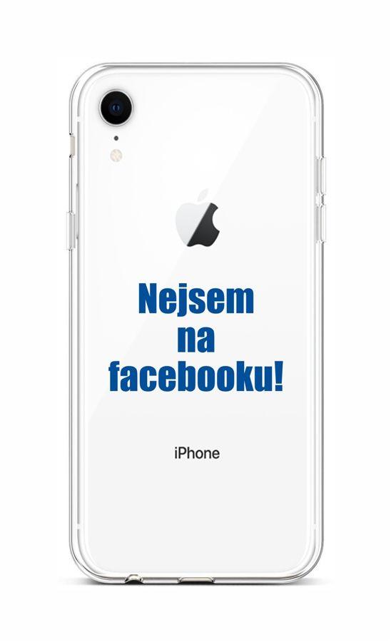 Kryt TopQ iPhone XR silikon Nejsem na Facebooku 48519 (pouzdro neboli obal na mobil iPhone XR)
