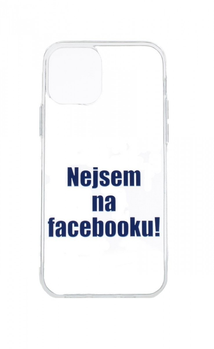 Kryt TopQ iPhone 12 silikon Nejsem na Facebooku 55211 (pouzdro neboli obal na mobil iPhone 12)